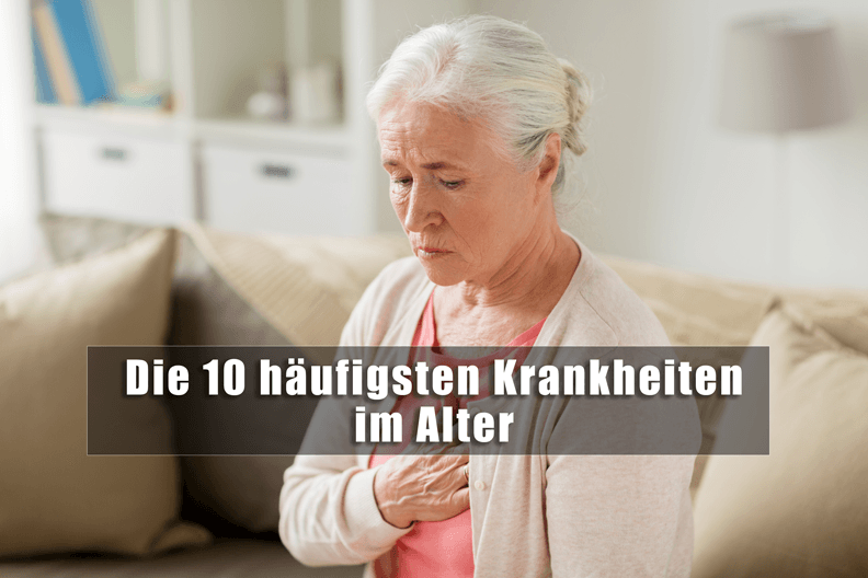 Häufige Krankheiten im Alter