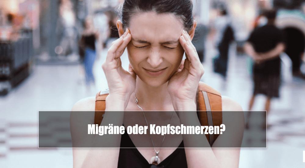 Migräne oder Kopfschmerzen